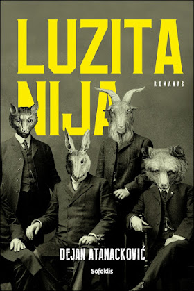 """Šiuo metu skaitau: Dejan Atanackovič """"Luzitanija"""""""