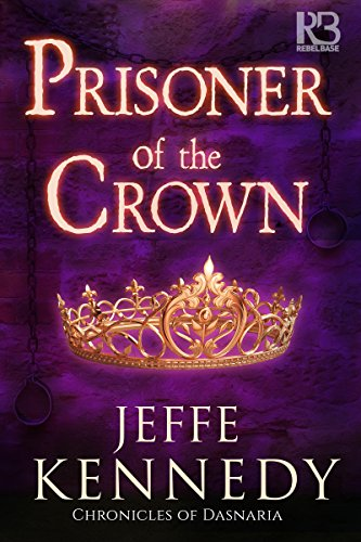 Prisoner of the Crown (The Chronicles of Dasnaria Bk 1)