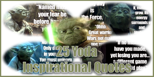 A list of the best Yoda inspirational quotes including 5 Yoda picture quotes.