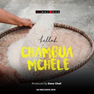 Kellah – CHAMBUA MCHELE
