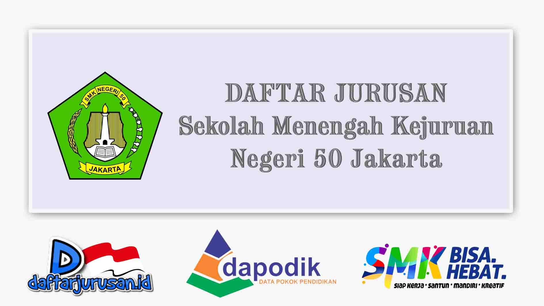 Daftar Jurusan SMK Negeri 50 Jakarta Timur
