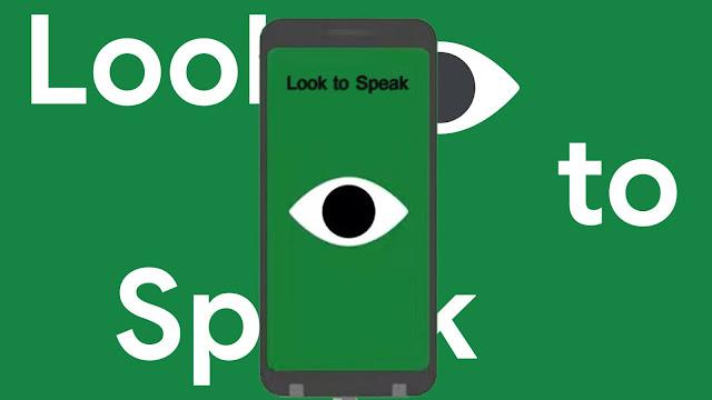 تنزيل تطبيق Look to Speak لقراءة العبارات بالعين