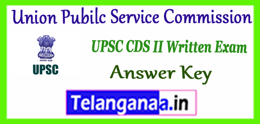 UPSC CDS Union Pubilc Service Commission Union Pubilc Service Commission Answer Key 2017