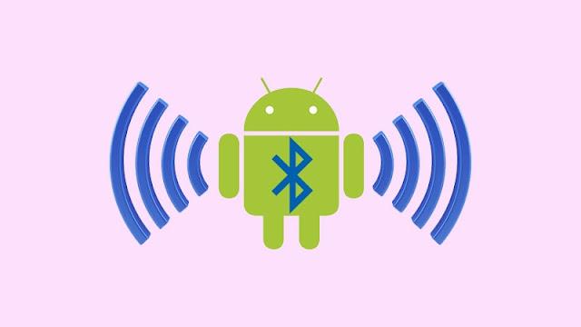 Cara Mengatasi Bluetooth Android Tidak berfungsi
