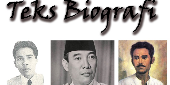 Struktur Teks Biografi Beserta Ciri-Ciri dan Penjelasannya