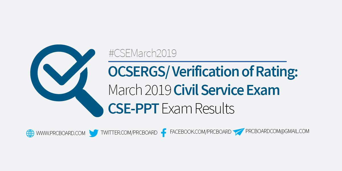 OCSERGS – March 2019 Civil Service Exam CSE Results Verification of