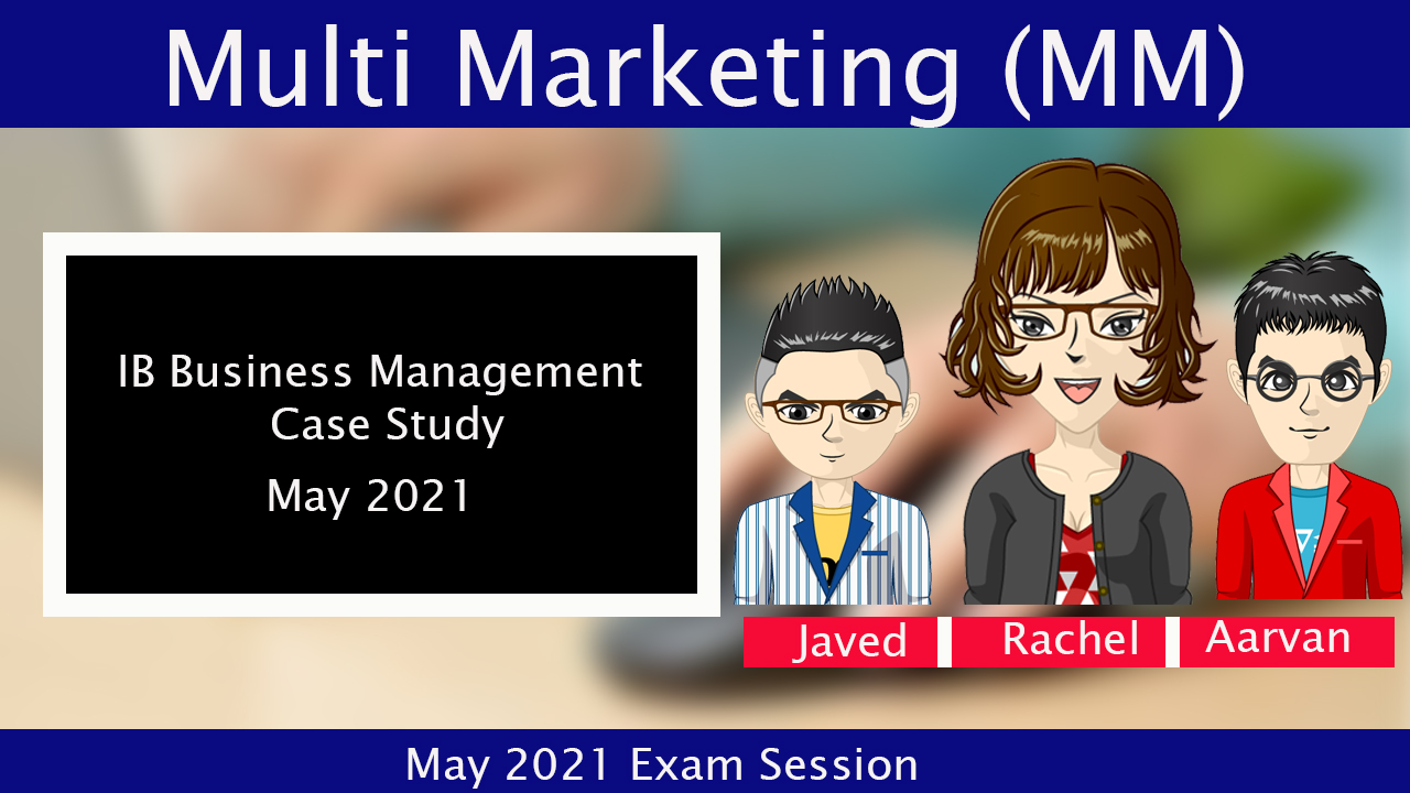 Multi Marketing Case Study for IB Business Management May 2021