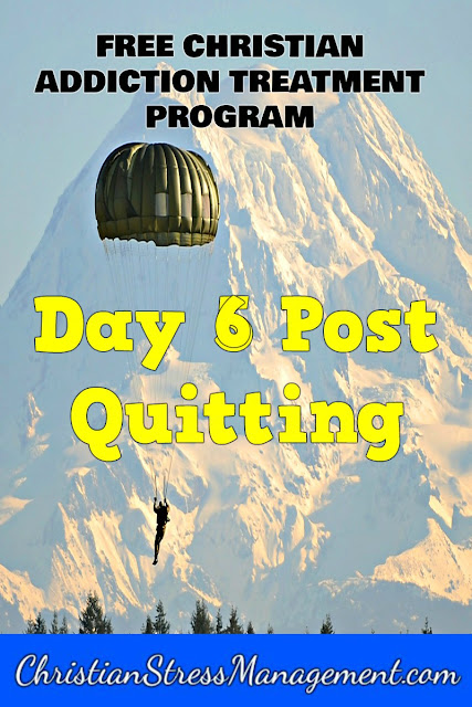 Free Bible based addiction recovery program Step 21 Day 6 post quitting