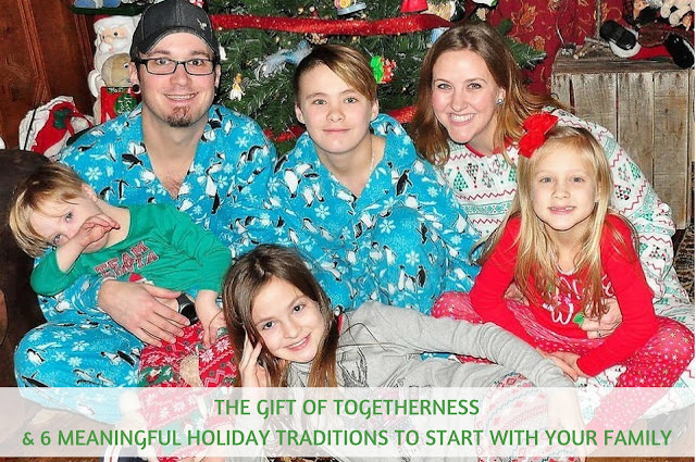 The Gift of Togetherness & 6 Meaningful Holiday Traditions to Start With Your Family
