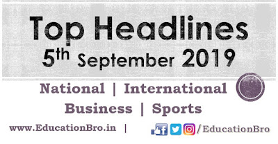 Top Headlines 5th September 2019: EducationBro