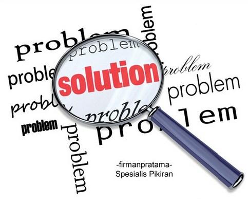Cara Memecahkan Masalah dan Alternatif Solusinya