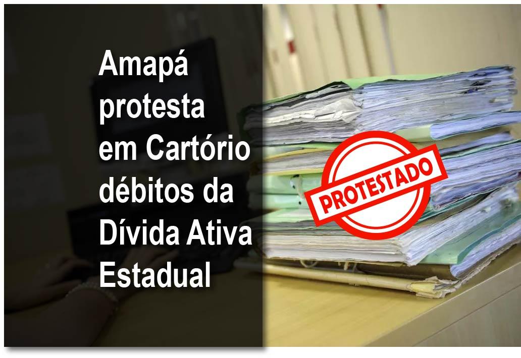 amapá protesta em cartório débitos da divida ativa estadual