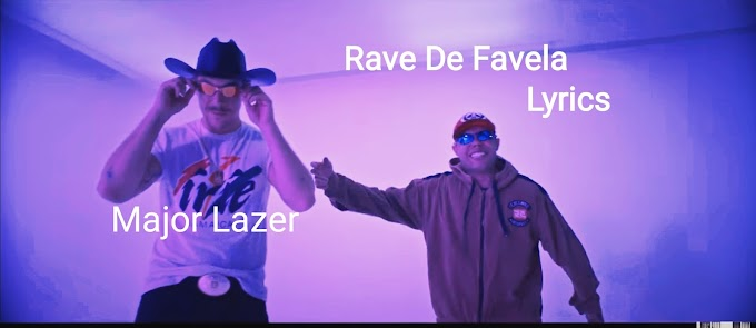 Major Lazer - Rave De Favela Lyrics   New English Songs 2020