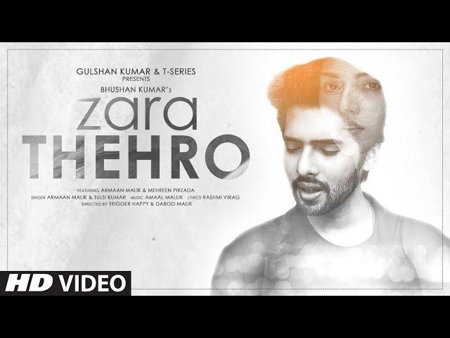 Zara Thehro Song Lyrics - Armaan Malik and Tulsi Kumar