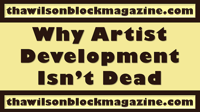 PODCAST: Why Artist Development Isn't Dead