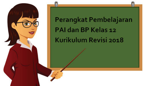 Perangkat Pembelajaran PAI dan BP Kelas 12 Kurikulum Revisi 2018