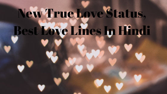 New True Love Status, Best Love Lines In Hindi