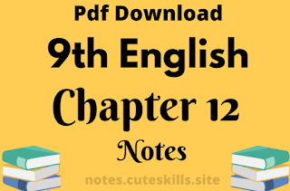 9th Class English Unit 12 - Three Days To See Notes Pdf