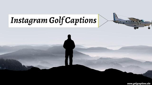 Golf Captions,Instagram Golf Captions,Golf Captions For Instagram