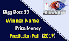 Bigg Boss Season 13 Winner Name: Prediction Poll Prize Money (2019)