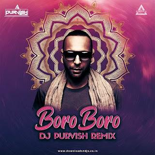 BORO BORO - REMIX - DJ PURVISH REMIX