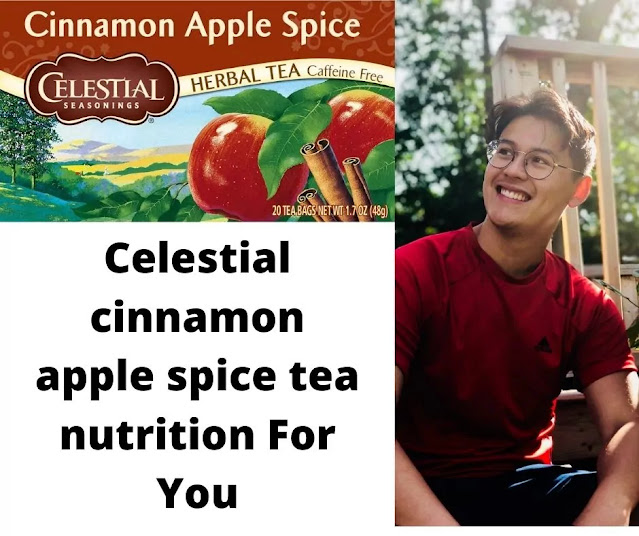Celestial cinnamon apple spice tea nutrition For You