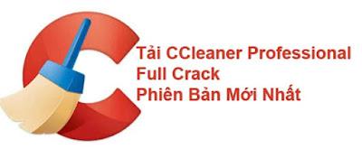 Download CCleaner Professional Full Crack Phiên Bản Mới Nhất