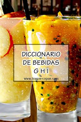 Diccionario de Bebidas (Letras G H I)