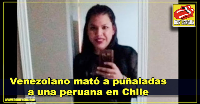 Venezolano mató a puñaladas a una peruana en Chile