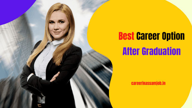 Assam Career Guide | Business After Graduation in Assam