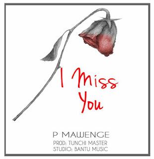 P The Mc [P Mawenge] - I Miss You