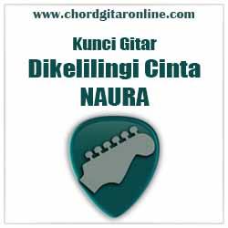 Chord Dikelilingi Cinta Naura