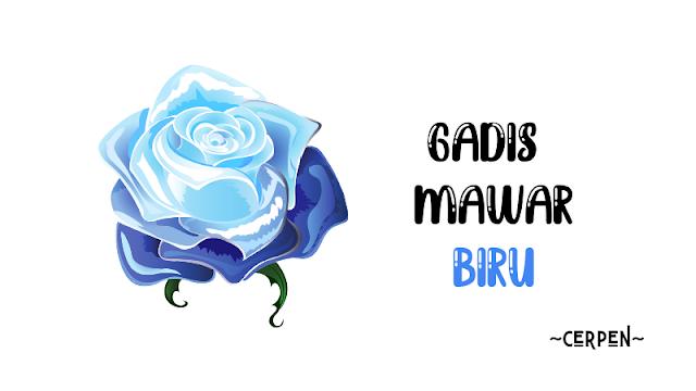 cerpen-gadis-mawar-biru