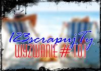 http://123scrapujty.blogspot.com/2017/06/wyzwanie101-lato-lato-wszedzie.html