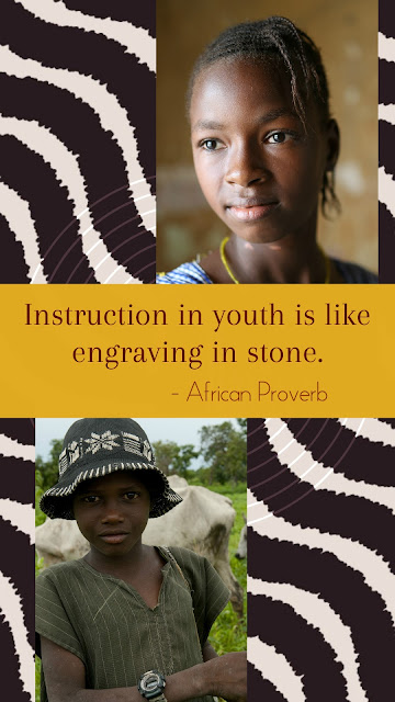 Instruction in youth is like engraving in stone African proverb teaches love, security and recognition should be at the heart of family life.