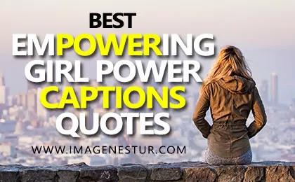 Motivational Girl Power Captions for Instagram and Empowering Strong Girl Power Quotes Sayings & Puns fir Insta Pic for Girls with Aesthetic Images.