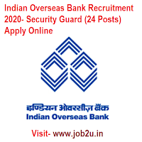 Indian Overseas Bank Recruitment 2020, Security Guard
