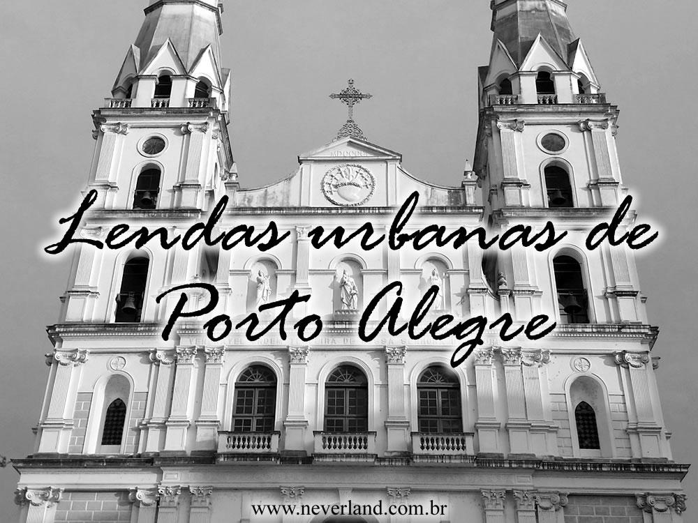 lendas urbanas Porto Alegre