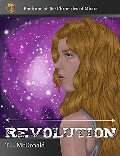 Revolution: Chronicles of Mharc by T.L. McDonald
