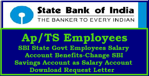 SBI State Govt Employees Salary Account Benefits-Change SBI Savings Account as Salary Account SGSP of State Govt Employees and Teachers-Download Request Letter State Bank of India offering many offers to State Government Employees when they have salary accounts with them. Download Request Letter or Application Form to convert your saving accounta as Salary Account if you are an Employee in State Govt of Telangana/Andhra Pradesh. Teachers and Employees may have many concessions if they convert their Bank Accounts as Salary Accounts at Rate of intrests, ATM Transactions, Loans Insurances and many more ap-ts-how-to-change-sbi-savings-account-to-salary-account-download-request-letter-for-sgsp-state-bank-of-india/2017/08/ap-ts-how-to-change-sbi-savings-account-to-salary-account-download-request-letter-for-sgsp-state-bank-of-india-sbi-state-government-employees-salary-account-benefits.html