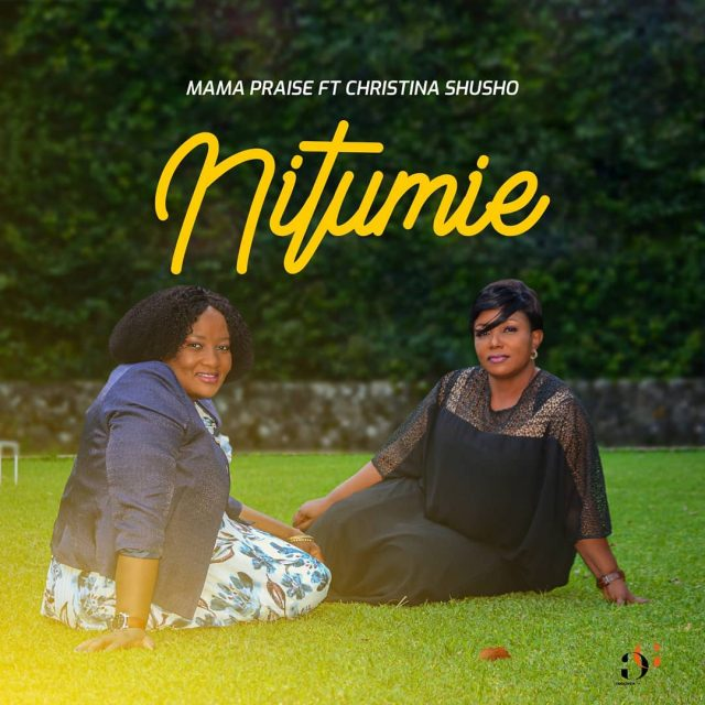 AUDIO Gospel | Mama Praise Ft Christina Shusho – Nitumie | Mp3 Download