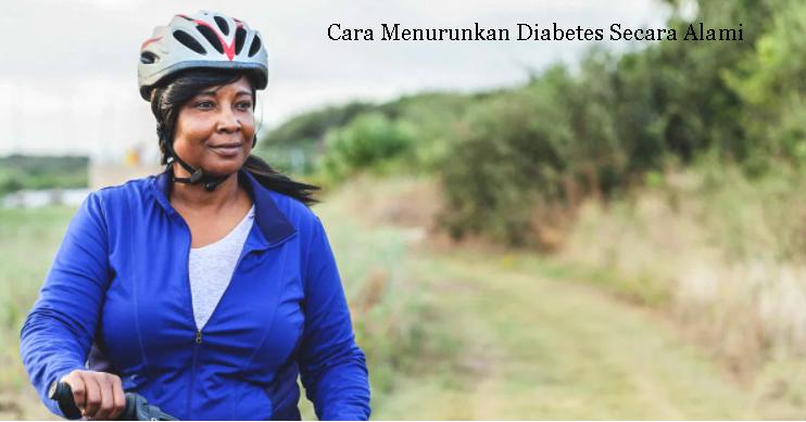 Cara Menurunkan Diabetes Secara Alami