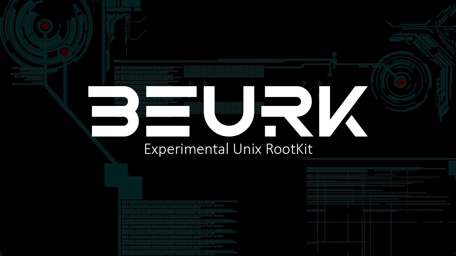 BEURK - Experimental Unix RootKit