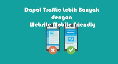 Dapat Traffic Lebih Banyak dengan Website Mobile Friendly