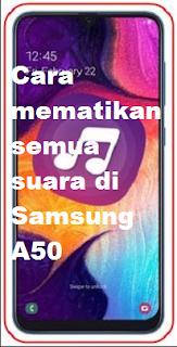 Cara mematikan semua suara di Samsung A50