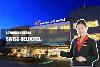 Lowongan Kerja Besar-besaran Swiss Bel Hotel Cilegon (Pre Opening)