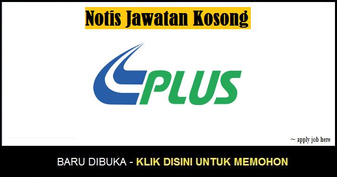 Pelbagai Jawatan Kosong PLUS Malaysia Berhad apply job here