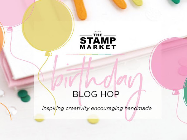 The Stamp Market NEW Release + Birthday Blog Hop