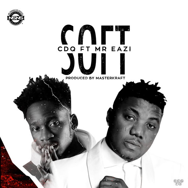 Download Music + Video: CDQ - Soft Ft. Mr Eazi