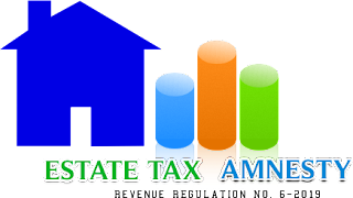 Revenue Regulation  No. 6-2019 : Implementing the Estate Tax Amnesty on RA No. 11213 or Tax Amnesty Act